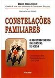 img - for Constela  es Familiares. O Reconhecimento das Ordens do Amor (Em Portuguese do Brasil) book / textbook / text book