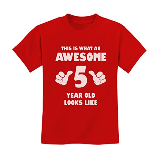 This is What an Awesome 5 Year Old Looks Like Funny Birthday Kids T-Shirt Small Red (Looks Like T-shirt)