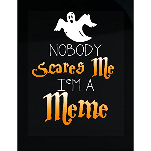 Funny Halloween Nobody Scares Me I'm A Meme Trick Or Treat - Sticker -