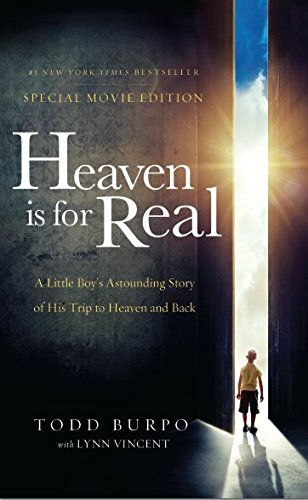 Download Heaven is for Real: A Little Boy's Astounding Story of His Trip to Heaven and Back PDF