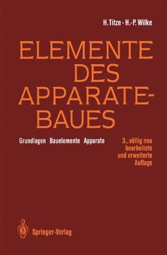 Elemente des Apparatebaues: Grundlagen _ Bauelemente _ Apparate (German Edition)