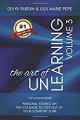 The Art of UnLearning: Top Experts Share Personal Stories on The Courage to Step out of Your Comfort Zone Paperback