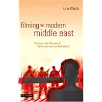 Filming the Modern Middle East: Politics in the