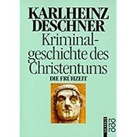 Kriminalgeschichte des Christentums: Die Frühzeit