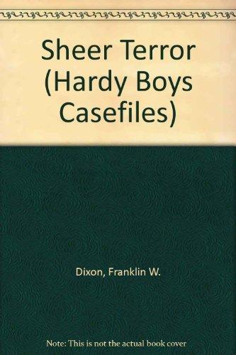 SHEER TERROR (HARDY BOYS CASE FILE 81) (Hardy Boys Casefiles)