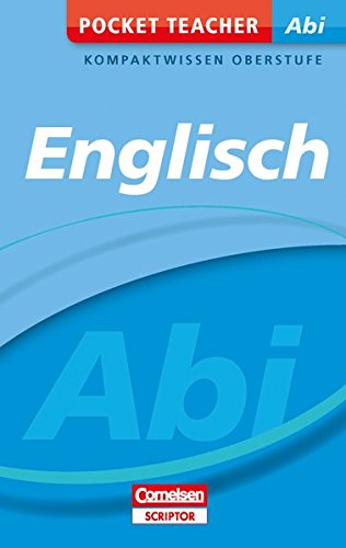 Pocket Teacher Abi Englisch: Kompaktwissen Oberstufe (Cornelsen Scriptor - Pocket Teacher)