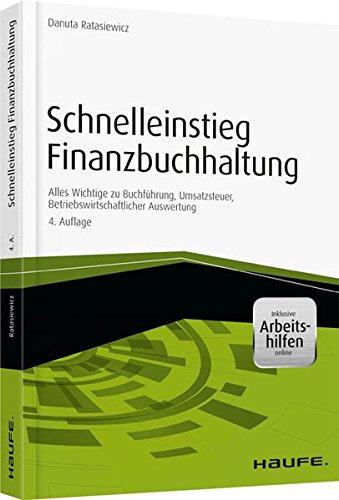 Schnelleinstieg Finanzbuchhaltung - inkl. Arbeitshilfen online: Alles Wichtige zu Buchführung, Umsatzsteuer, Betriebswirtschaftlicher Auswertung (Haufe Fachbuch)
