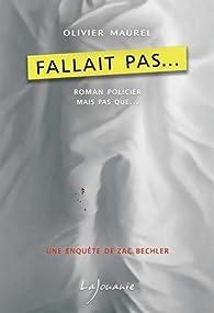 Fallait pas par Olivier Maurel (II)