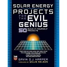 Gavin D. J. Harper: Solar Energy Projects for the Evil Genius (Paperback); 2007 Edition
