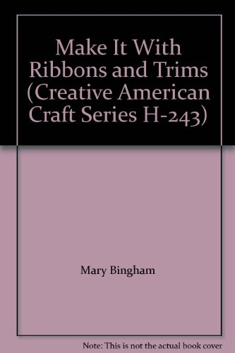 American Crafts Seasons Ribbon (Make It With Ribbons and Trims (Creative American Craft Series H-243))