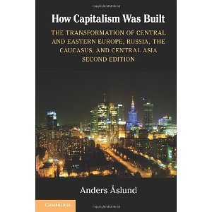 Download How Capitalism Was Built: The Transformation of Central and Eastern Europe, Russia, the Caucasus, and Central Asia [Paperback] [2012] 2 Ed. Anders Aslund pdf