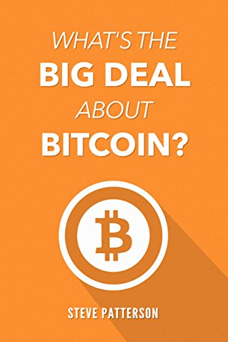 Amazon whats the big deal about bitcoin ebook steve whats the big deal about bitcoin by patterson steve fandeluxe Gallery