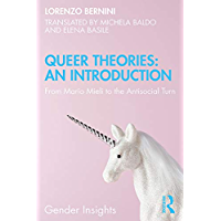 Queer Theories: An Introduction: From Mario Mieli to the Antisocial Turn (Gender Insights)