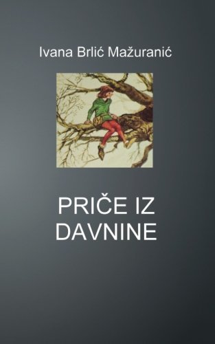 Price iz davnine (Hrvatski klasici) (Croatian Edition)