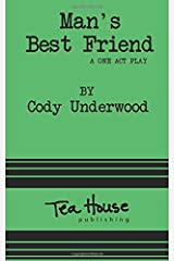 Man's Best Friend: a one act play Paperback