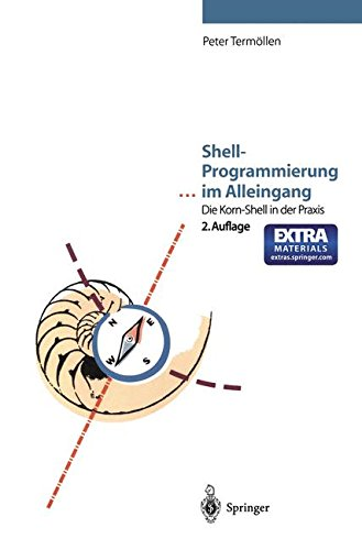 Shell-Programmierung . . . im Alleingang: Die Korn-Shell In Der Praxis (German Edition)