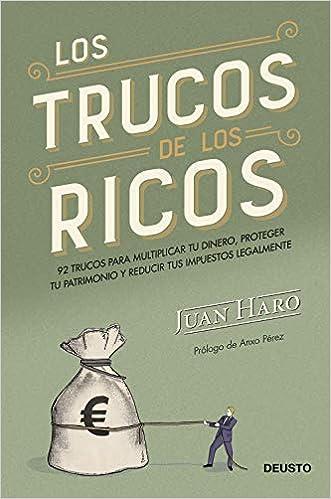 Book's Cover of Los trucos de los ricos: 92 trucos para multiplicar tu dinero, proteger tu patrimonio y reducir tus impuestos legalmente (Sin colección) (Español) Tapa blanda – 5 marzo 2019