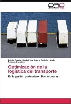 Optimización de la logística del transporte: En la gestión portuaria en Barranqueras