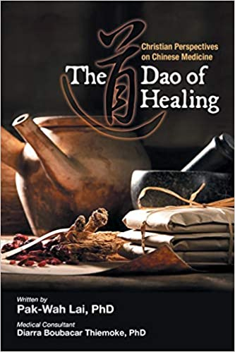 The Dao of Healing: Christian Perspectives on Chinese