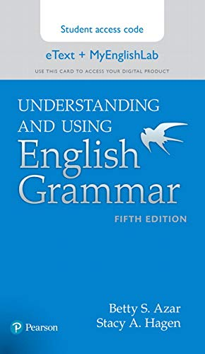 Understanding and Using English Grammar, eText with MyLab English (5th Edition)