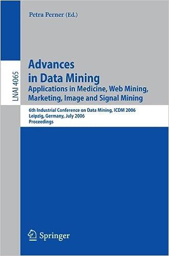Advances in Data Mining: Applications in Medicine, Web