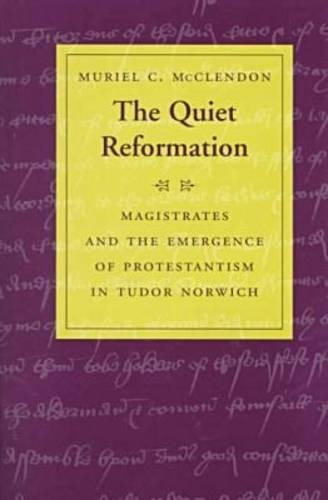 The Quiet Reformation: Magistrates and the Emergence of Protestantism in Tudor - Map Norfolk Outlets