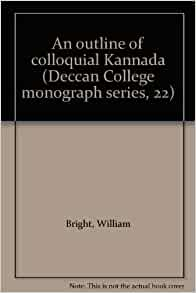 An outline of colloquial Kannada (Deccan College monograph