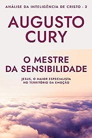 O Mestre da Sensibilidade: Análise da Inteligência de Cristo – Livro 2