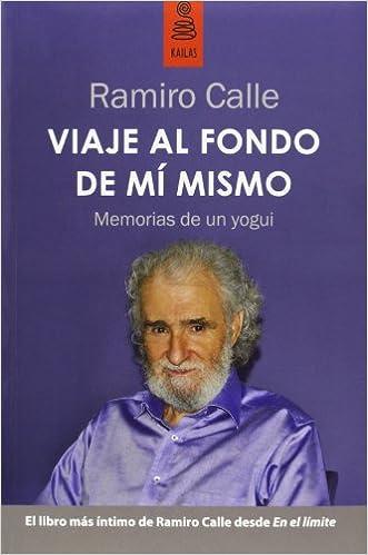 Viaje al fondo de mí mismo: Memorias de un yogui No Ficción ...