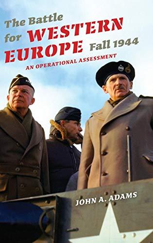 (The Battle for Western Europe, Fall 1944: An Operational Assessment (Twentieth-Century Battles))