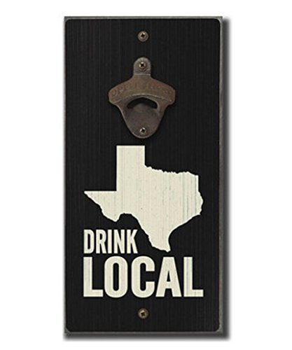 Texas Drink Local 6 x 12 inch Wooden Wall Sign and Metal Bottle Opener