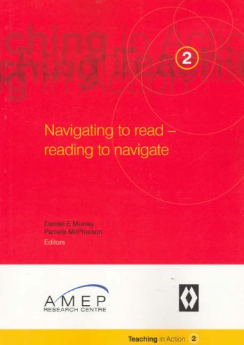 Navigating to Read - Reading to Navigate (Teaching in Action) by Macquarie University
