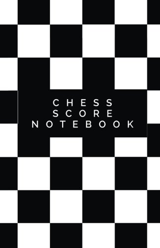 Chess Score Notebook: Record Your Games, Log Wins Moves & Strategy | Notebook, Note, Notation, Journal Match Scorebook | Easy To Carry Small Size (Strategy Games) (Volume 4)