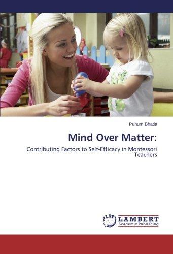 Mind Over Matter:: Contributing Factors to Self-Efficacy in Montessori Teachers PDF
