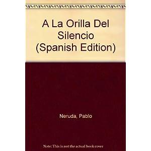 A La Orilla Del Silencio (Spanish Edition)