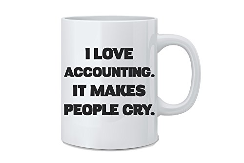 (I Love Accounting It Makes People Cry - Funny Accountant Mug - 11 oz White Coffee Mug - Great Novelty Gift for Mom, Dad, Co-Worker, Friends, Boss and Accountants by Mad Ink Fashions)