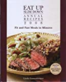Eat Up Slim Down Annual Recipes 2008:  Fit and Fast Meals in Minutes