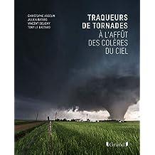 Traqueurs de tornades: À l'affût des colères du ciel