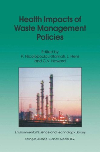 Health Impacts of Waste Management Policies: Proceedings of the Seminar 'Health Impacts of Wate Management Policies' Hippocrates Foundation, Kos. Science and Technology Library