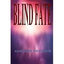 Blind Fate by Almondie Shampine (2015-08-25)
