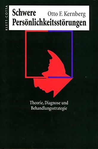 schwere-persnlichkeitsstrung-theorie-diagnose-behandlungsstrategien