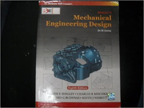 Shigley S Mechanical Engineering Design In Si Units Eight Edition Paperback Joseph E Shigley Charles R Mischke Richard G Budynas Keith J Nisbett Amazon Com Books