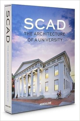 SCAD The Architecture Of A University Legend Slp Edition