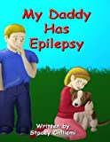 My Daddy Has Epilepsy, Stacey Chillemi, 1430302208