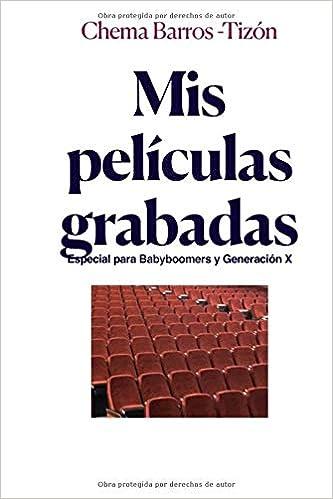 Mis películas grabadas: Recomendaciones para babyboomers y generación X: Amazon.es: Chema Barros-Tizón: Libros