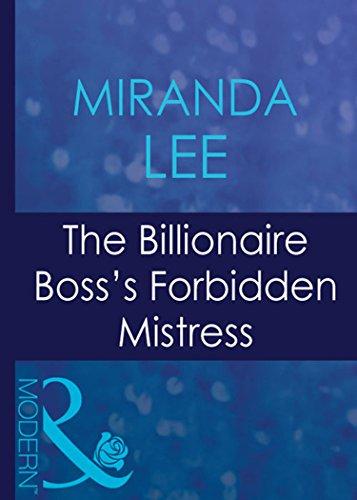 The Billionaire Bosss Forbidden Mistress (Mills & Boon Modern) (Ruthless, Book 3)