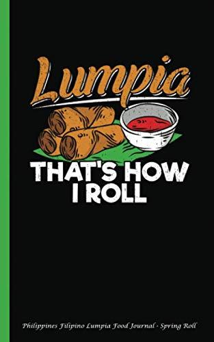 Philippines Filipino Lumpia Food Journal - Spring Roll: Half American Half Filipino Flag - Philippines Pride Journal (Filipino Art Gift)