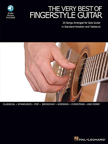 The Very Best of Fingerstyle Guitar: 25 Songs Arranged for Solo Guitar in Standard Notation and Tablature (Best Classical Guitar Method)