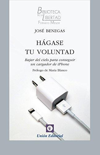 Hágase tu voluntad: Bajar del cielo para conseguir un cargador de iPhone (Biblioteca de la Libertad Formato Menor nº 19) (Spanish Edition)