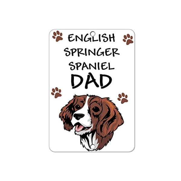 Aluminum Metal Sign Funny English Springer Spaniel Dog Dad Informative Novelty Wall Art Vertical 8INx12IN 1